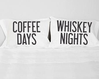 Coffee Days Whiskey Nights Pillowcase Set - Coffee Days Pillowcase - Whiskey Nights Pillowcase - Whiskey - Coffee - Funny Pillowcases - Gift