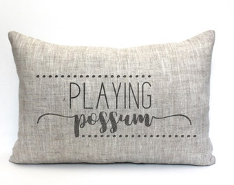 "playing possum pillow, rustic pillow, farmhouse pillow, farmhouse decor, phrase pillow, ""playing possum"""