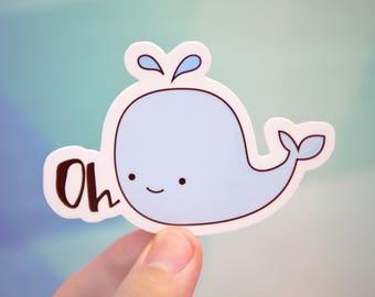 Oh Whale Sticker - Cute Whale Sticker - Whale Hello There - Whale Planner Sticker - Whale Laptop Sticker - Whale Car Sticker - S95
