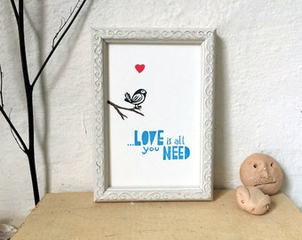 "love is all you need - miniprint - 4x6""/10x15cm - handprinted // Original print, Stamp art, Postcard, Bird print"