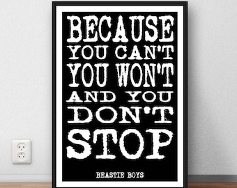 Beastie Boys quote lyric - 'Because you can't' poster home wall art quote poster music lyrics