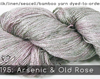 DtO 195: Arsenic & Old Rose (an Arsenic Sister) on Silk/Linen/Seacell/Bamboo Yarn Custom Dyed-to-Order