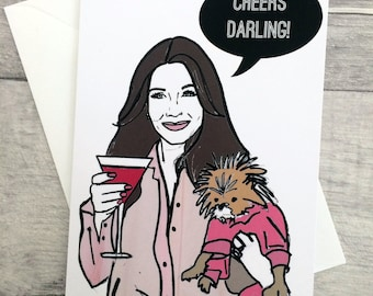Cheers Darling- Real Housewives Lisa Vanderpump inspired Note/Greetings Card/Invitation