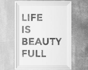 Life is Beauty Full Typography Poster Black Distressed Typographic Wall Art Print Instant Download Digital Printable Boy's Room Office Art