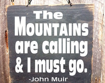 John Muir, Muir Sign, mountains are calling sign, cabin decor, John Muir quote, inspirationsl sign, 3