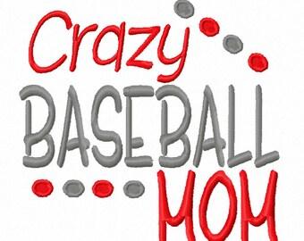 Crazy Baseball Mom Machine Embroidery Design Instant Download 4x4 5x7 6x10 Girl Shirt bag mother Shower Sport Tshirt tee gift family fan boy