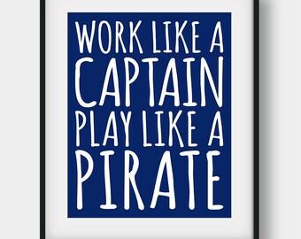 60% OFF Work Like A Captain Play Like A Pirate Print, Nursery Print, Kids Room Decor, Navy Wall Decor, Nautical Decor, Boys Room Decor