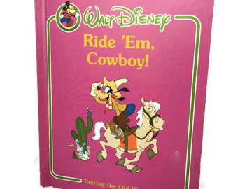 1984 Hardcover Edition |  Walt Disney's Ride'em Cowboy Touring The Old West |