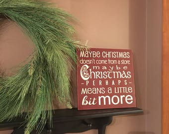CHRISTMAS Sign / Maybe Christmas Doesn't Come From A Store / ThE GrINcH Wood Sign / Home Decor / WooD SiGn / Rustic Christmas / 12 x 12