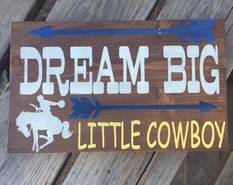 Dream big little cowboy, Wooden sign, western nursery, cowboy, baby boy, nursey decor, cowyboy nursery, baby gift, baby shower, bronc rider
