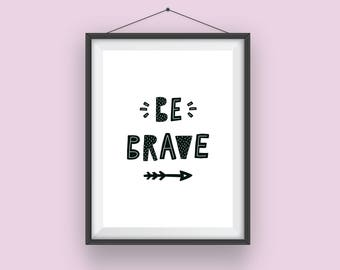 Girls Or Boys Fine Art Print 'Be Brave' - Will look fabulous in a kids room ***Free UK Shipping***