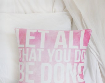 Cushion Cover - Let All That You Do Be Done In Love