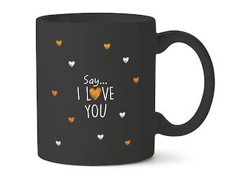 Inspirational Quote Mug | 'Say I love you' | Free Shipping