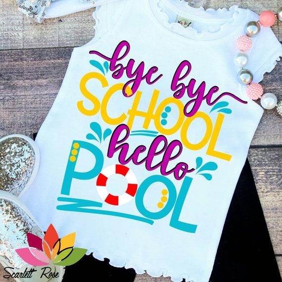 Last Day Of School Svg, Bye Bye School Hello Pool, Graduation Svg, Summer  Svg, End Of School SVG, School SVG, Shirt Design, Cameo, ...