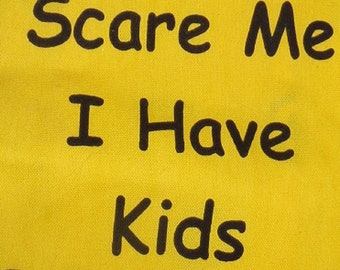 Yellow and Black Kitchen Towel You Can't Scare Me I Have Kids