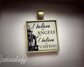 I Believe in Angels I Believe in Canton Pendant - Canton Ohio