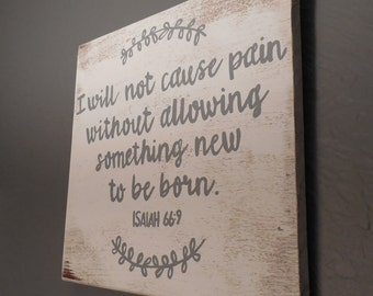 Isaiah 66:9 wood sign I will not cause pain