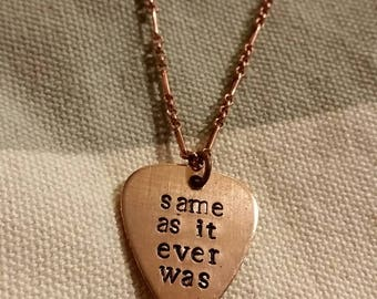 Same as it ever was Talking Heads Copper Guitar Pick necklace / guitar pick / music lyrics / 80s music fan
