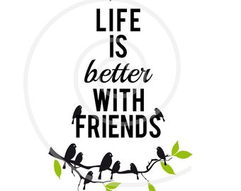 Life is better with friends, word art print, inspirational, motivational quote, tree, birds, printable wall art, art print, poster, download