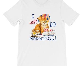 I don't do mornings !   Cat