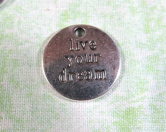 4 Silver Tone Live Your Dreams Charms 19mm  (B366m)
