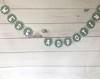 We're Adopting banner; Photo Prop Announcement; Adoption Announcement Banner; Adoption Announcement; We Are Adopting Banner; Adoption Banner