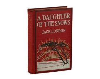 A Daughter of the Snows ~ JACK LONDON ~ First Edition ~ 1st Printing 1902