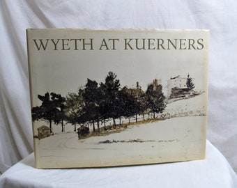 Wyeth at Kuerners, Andrew Wyeth, Houghton-Mifflin Company 1976 Hardcover First Edition Vintage Book, US Realist Artist