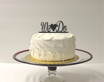 MADE In USA, We Do Wedding Cake Topper, Acrylic Wedding Topper, Classic Wedding Cake, Simple Wedding Cake Topper, Engagement Party