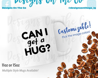 Coffee Mug, Can I Get A Hug, Cup, 11oz, 12 oz, 15oz, 16oz, Travel Tumbler, Glass, Ceramic, Foil, Pink Gold Silver Metallic, Latte, Black