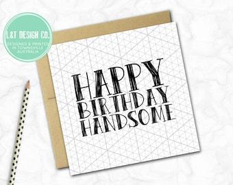 Birthday Card {Happy Birthday Handsome}