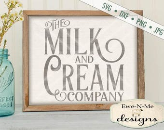 Milk and Cream Sign SVG - Farmhouse Style svg - kitchen svg - milk and cream svg - milk & cream svg - Commercial Use  svg, dxf, png, jpg