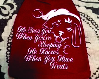 "Holiday inspired ""He Sees You When You're Sleeping, He Knows When You Have Treats,"" 100% Combed ring-spun cotton Dog Sweater"