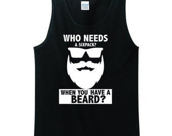 Who Needs a Six Pack When You Have a Beard? Gift For the Bearded Man In Your Life.