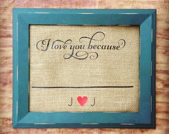 Anniversary Gift Wedding Gift I Love You Because Wedding Sign Gift Personalized Gift Gift for Wife Bridal Shower Gift Gift for Him More