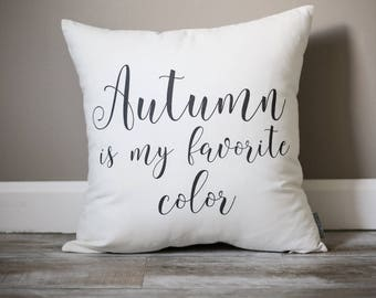 Autumn Is My Favorite Color Pillow | Fall Decor Pillow |  Rustic Fall Decor | Autumn Pillow | Farmhouse Decor | Autumn Decor | Fall Decor