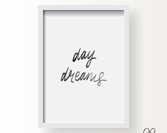 Printable Brush Lettering Print - Day Dreams  / DIY Room Decor