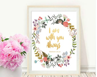 Bible Verse Print, I Am with You Always, Printable Art, Inspirational Print, Scripture Print, Christian Wall art, Instant download