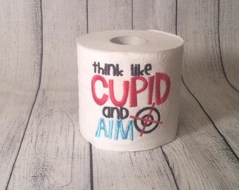 Think like CUPID and AIM!! EMBROIDERED Toilet Paper Gag Gift!! Funny Gift, Gag Gift, White Elephant!! Valentine's Day!!