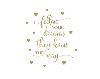 Follow your dreams they know the way, with hearts - hearts, nursery girl, vinyl wall decal, teen girl room decor, hearts, teen girl, CT4594