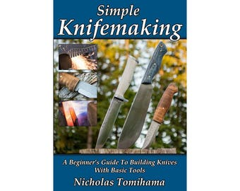 Simple Knifemaking - A Beginner's Guide to Making Knives - Autographed Copy