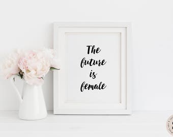 The Future Is Female Print — Printable Wall Art Girls Print Black And White Print Feminist Print Feminism Quote INSTANT DOWNLOAD