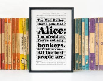 Book Lover Gift - Alice in Wonderland Literary Quote - Have I Gone Mad - Literary Gift - Book Worm Gift - Mad Hatter - Entirely Bonkers