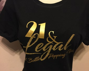 21 Legal Gold and Glitter/Party Shirt/Entourage/Squad Birthday Shirts