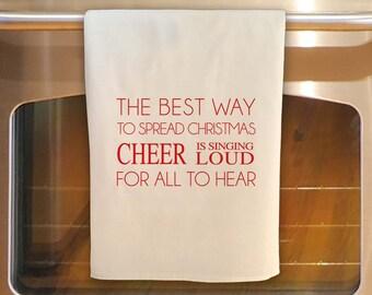 Flour Sack Tea Towel - ELF quote - Best way to spread Christmas Cheer SING LOUD:  Kitchen Towel