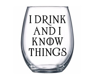 I Drink and I Know Things - Game of Thrones Decal - Bumper Sticker- Vinyl - Wine Glass Sticker - Tyrion Lannister   - Laptop Sticker - DIY