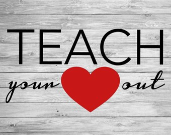 Teach Your Heart Out SVG,DXF,AI Cut File