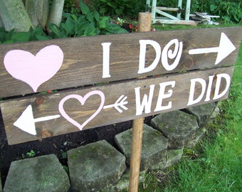Wedding Sign / I DO WE Did sign / rustic wedding sign / Party sign /  ceremony sign / wedding decorations / reception sign / wedding signage