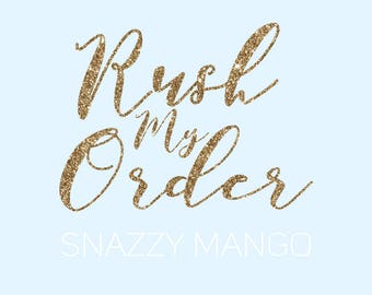RUSH MY ORDER! Availiable for all Snazzy Mango Geofilters!