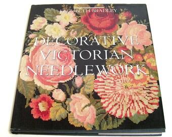 Decorative Victorian Needlework by Elizabeth Bradley, Vintage Needlework Book